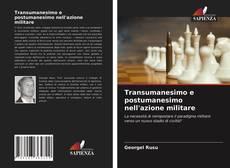 Bookcover of Transumanesimo e postumanesimo nell'azione militare