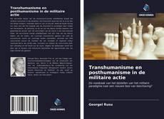 Bookcover of Transhumanisme en posthumanisme in de militaire actie