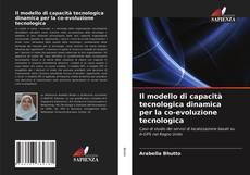 Capa do livro de Il modello di capacità tecnologica dinamica per la co-evoluzione tecnologica