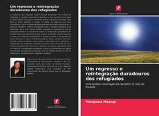 Bookcover of Um regresso e reintegração duradouros dos refugiados