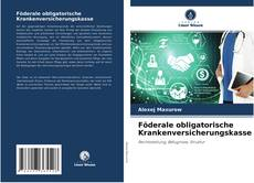 Föderale obligatorische Krankenversicherungskasse: kitap kapağı