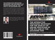 Capa do livro de THE INTERACTIVE PROCESSES NECESSARY FOR THE QUALITY OF ONLINE EDUCATION OF THE UFC-UAB AT THE JAGUARIBE HUB