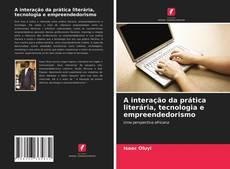 A interação da prática literária, tecnologia e empreendedorismo kitap kapağı