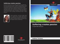 Bookcover of Suffering creates passion