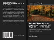Portada del libro de Producción de semillas y regeneración natural del haya en el sur de Suecia