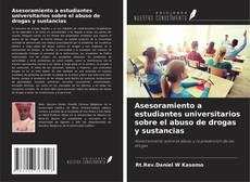 Bookcover of Asesoramiento a estudiantes universitarios sobre el abuso de drogas y sustancias