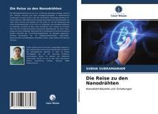 Bookcover of Die Reise zu den Nanodrähten