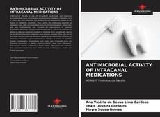 Bookcover of ANTIMICROBIAL ACTIVITY OF INTRACANAL MEDICATIONS
