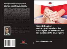 Couverture de Sensibilisation métacognitive dans les stratégies de lecture chez les apprenants divergents