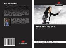 Capa do livro de MAN AND HIS EVIL