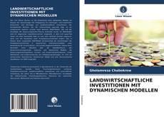 Buchcover von LANDWIRTSCHAFTLICHE INVESTITIONEN MIT DYNAMISCHEN MODELLEN