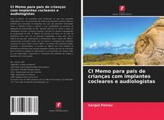 Bookcover of CI Memo para pais de crianças com implantes cocleares e audiologistas