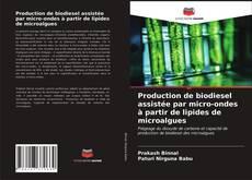 Portada del libro de Production de biodiesel assistée par micro-ondes à partir de lipides de microalgues