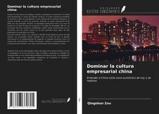 Portada del libro de Dominar la cultura empresarial china