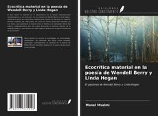 Portada del libro de Ecocrítica material en la poesía de Wendell Berry y Linda Hogan