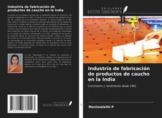 Portada del libro de Industria de fabricación de productos de caucho en la India