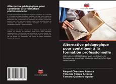 Bookcover of Alternative pédagogique pour contribuer à la formation professionnelle