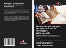 Copertina di Alternativa pedagogica per contribuire alla formazione professionale