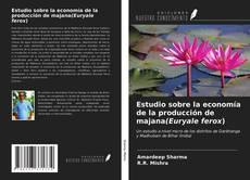 Portada del libro de Estudio sobre la economía de la producción de majana(Euryale ferox)