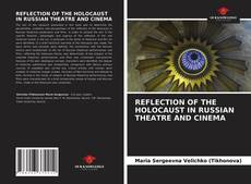 Bookcover of REFLECTION OF THE HOLOCAUST IN RUSSIAN THEATRE AND CINEMA