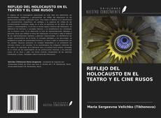 Bookcover of REFLEJO DEL HOLOCAUSTO EN EL TEATRO Y EL CINE RUSOS