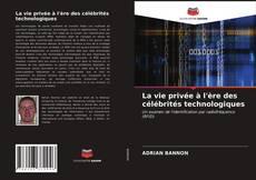 La vie privée à l'ère des célébrités technologiques kitap kapağı