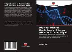 Bookcover of Stigmatisation et discrimination liées au VIH et au SIDA au Népal