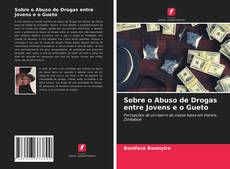 Capa do livro de Sobre o Abuso de Drogas entre Jovens e o Gueto