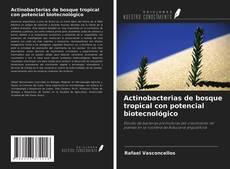 Couverture de Actinobacterias de bosque tropical con potencial biotecnológico