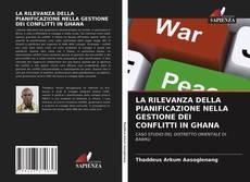 Buchcover von LA RILEVANZA DELLA PIANIFICAZIONE NELLA GESTIONE DEI CONFLITTI IN GHANA