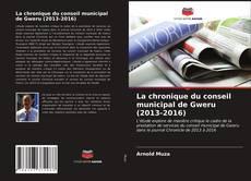 Copertina di La chronique du conseil municipal de Gweru (2013-2016)