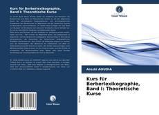 Bookcover of Kurs für Berberlexikographie, Band I: Theoretische Kurse