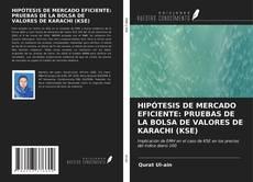 HIPÓTESIS DE MERCADO EFICIENTE: PRUEBAS DE LA BOLSA DE VALORES DE KARACHI (KSE)的封面