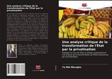 Borítókép a  Une analyse critique de la transformation de l'État par la privatisation - hoz