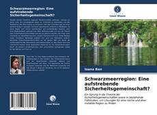 Buchcover von Schwarzmeerregion: Eine aufstrebende Sicherheitsgemeinschaft?