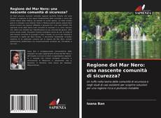 Copertina di Regione del Mar Nero: una nascente comunità di sicurezza?