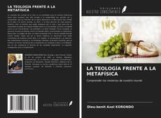 Portada del libro de LA TEOLOGÍA FRENTE A LA METAFÍSICA