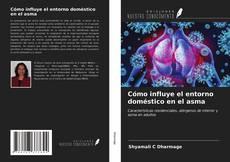 Buchcover von Cómo influye el entorno doméstico en el asma