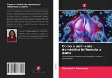 Buchcover von Como o ambiente doméstico influencia a asma