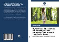 Dynamik und Realismus - ein archetypisches Paradigma der Romane von Manju Kapur kitap kapağı