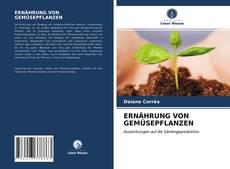 Bookcover of ERNÄHRUNG VON GEMÜSEPFLANZEN