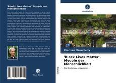 Buchcover von 'Black Lives Matter', Myopie der Menschlichkeit