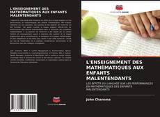 Portada del libro de L'ENSEIGNEMENT DES MATHÉMATIQUES AUX ENFANTS MALENTENDANTS