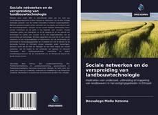 Bookcover of Sociale netwerken en de verspreiding van landbouwtechnologie