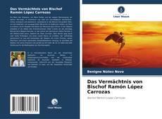 Bookcover of Das Vermächtnis von Bischof Ramón López Carrozas