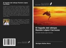 Buchcover von El legado del obispo Ramón López Carrozas
