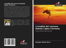 Buchcover von L'eredità del vescovo Ramón López Carrozas