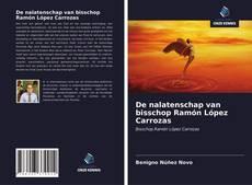 Buchcover von De nalatenschap van bisschop Ramón López Carrozas