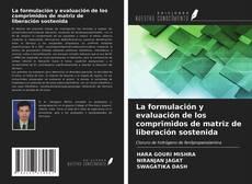 Buchcover von La formulación y evaluación de los comprimidos de matriz de liberación sostenida