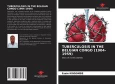 Couverture de TUBERCULOSIS IN THE BELGIAN CONGO (1904-1959)